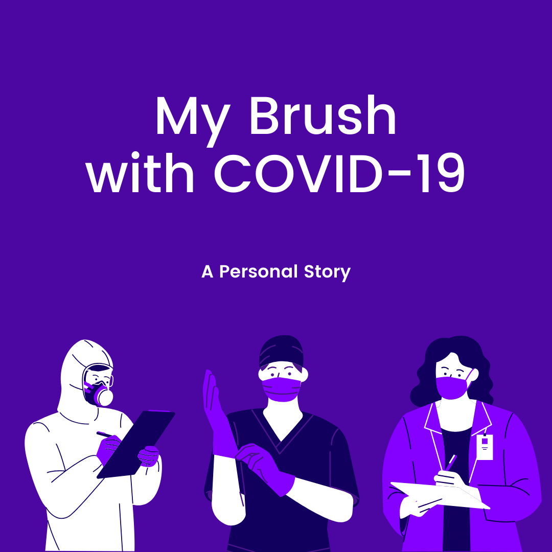 My Brush with COVID-19