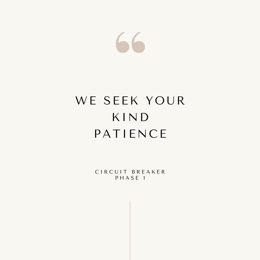 We seek your Patience