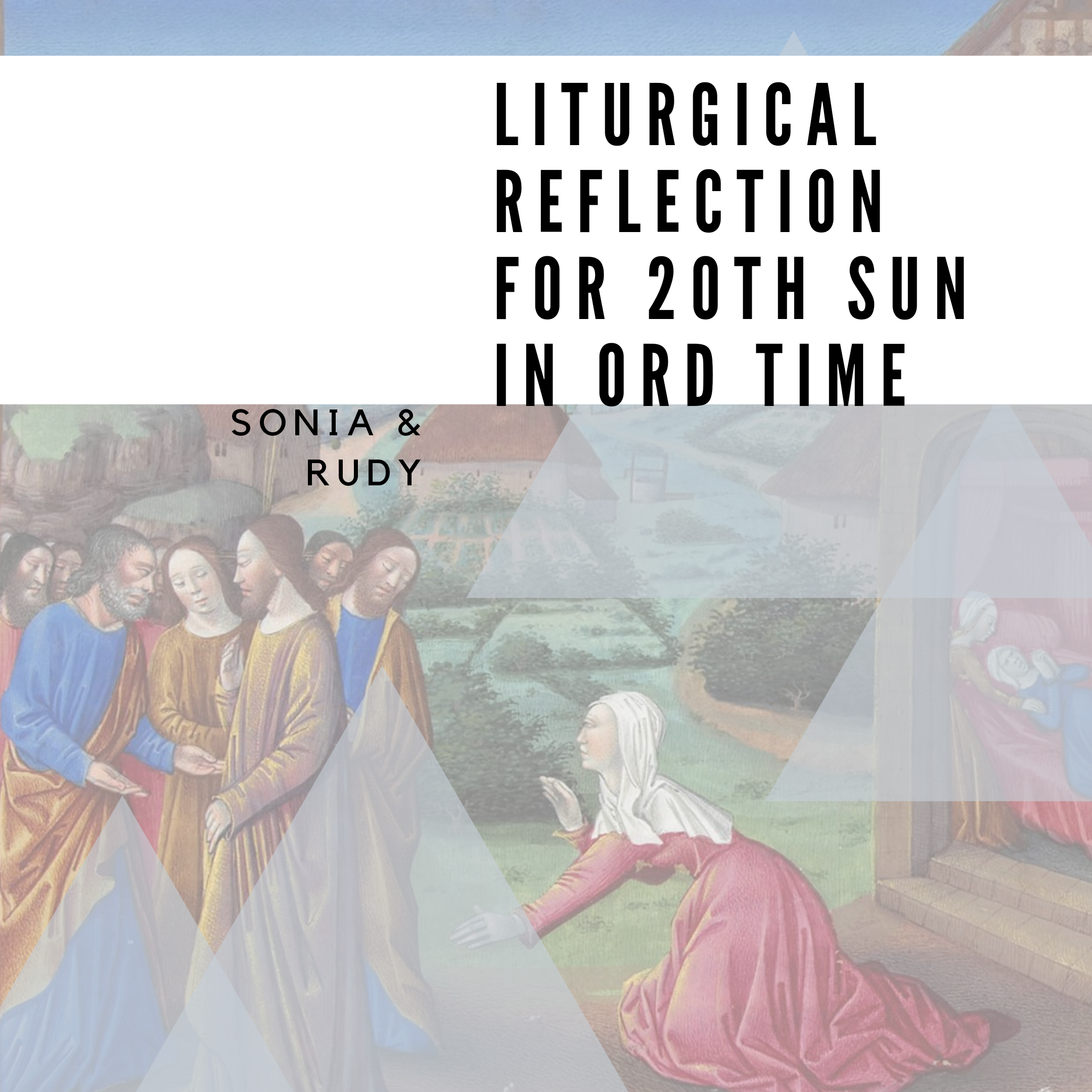 Liturgical Reflection for 20th Sunday in Ordinary Time (16th August 2020)