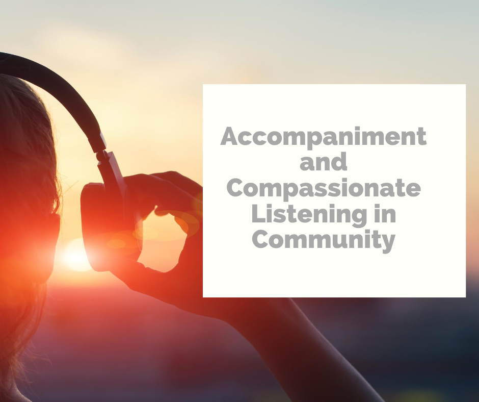 Accompaniment and Compassionate Listening in Community