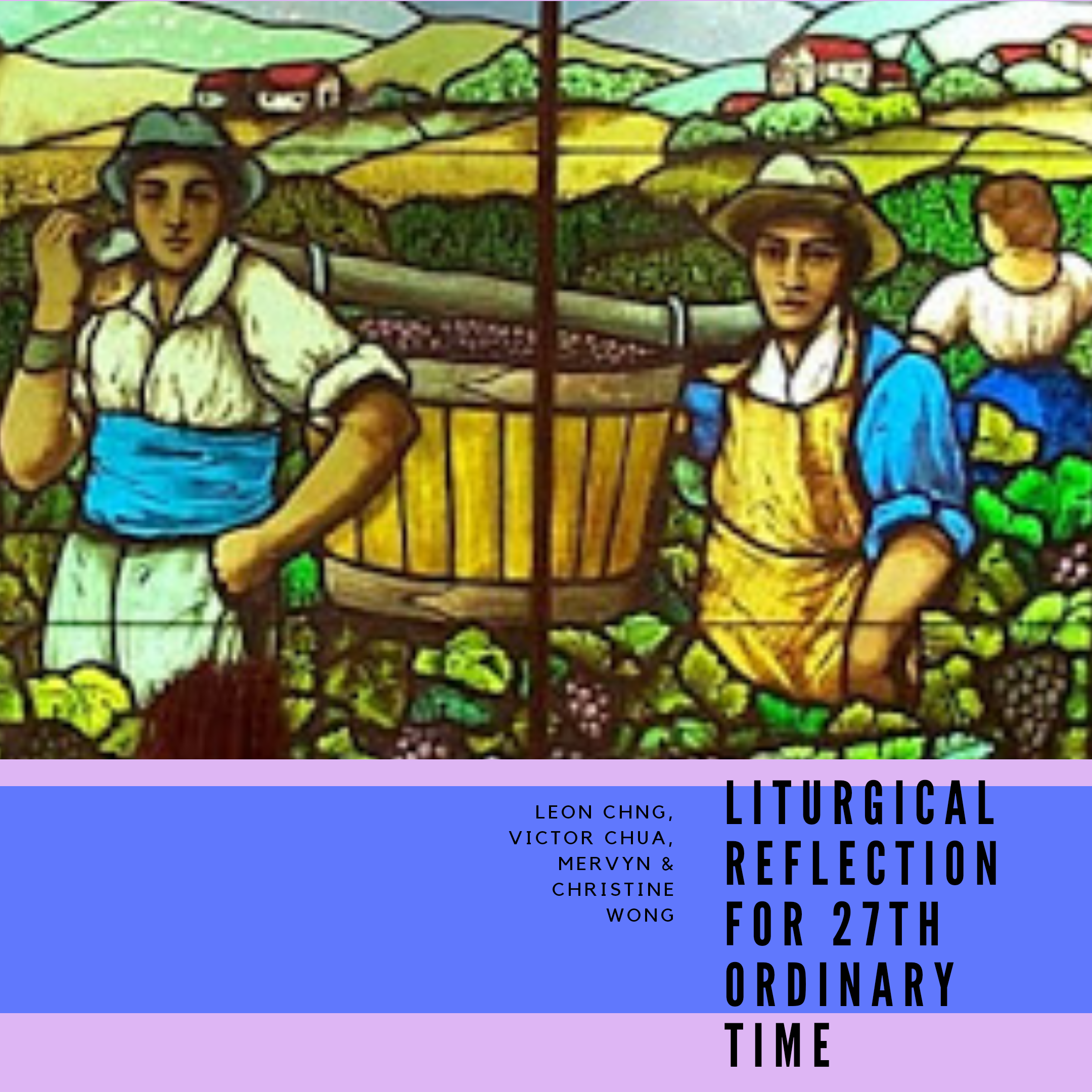 Liturgical Reflection for 27th Ordinary Sunday (Year A) – 4 October 2020