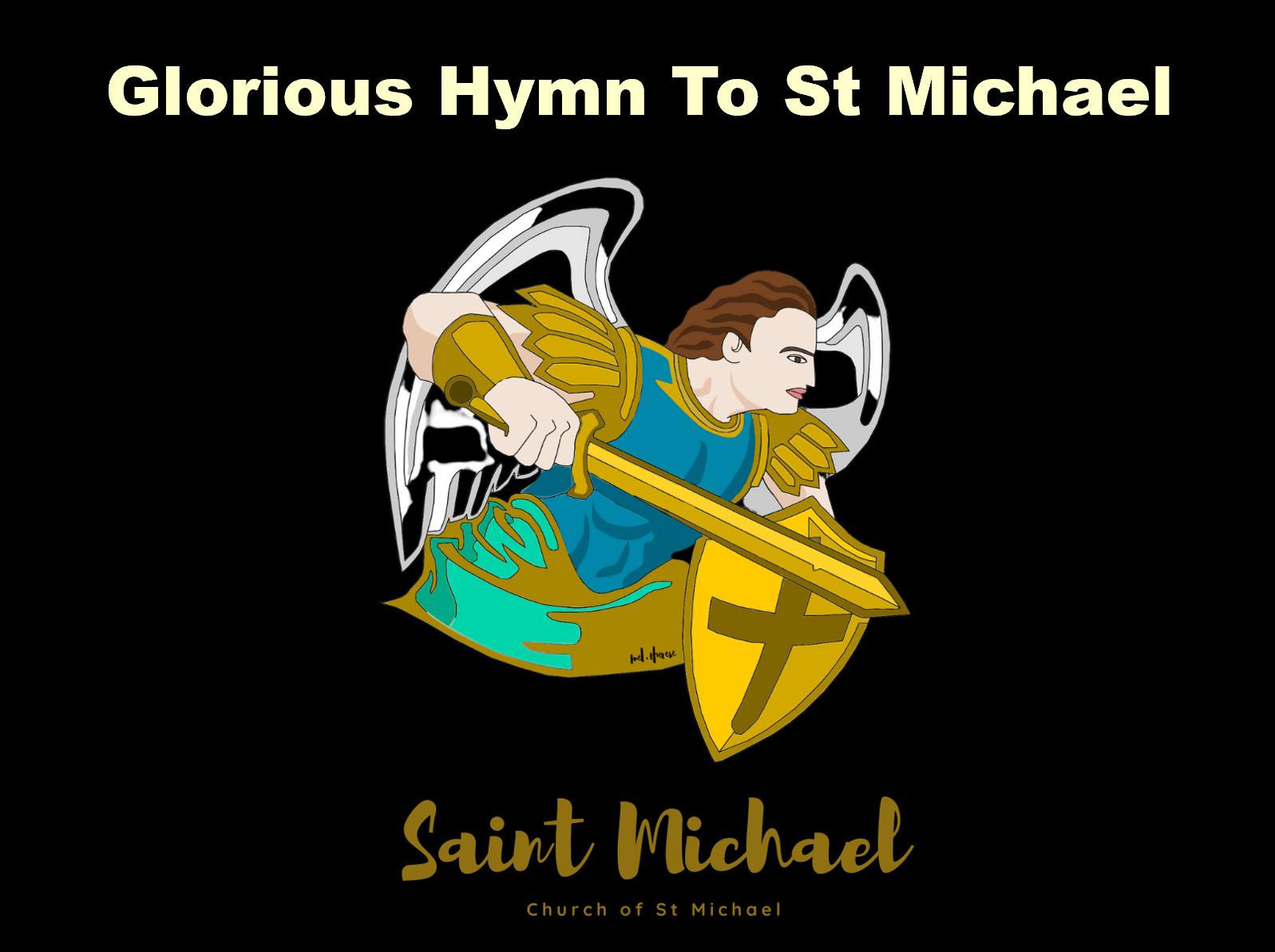 Glorious Hymn- Church of St Michael Feast Day