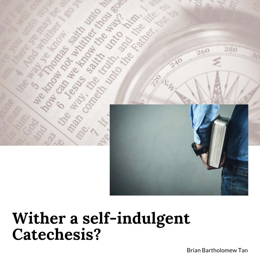 Wither a self-indulgent catechesis?